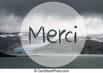 Glacier, Lake, French Text Merci Means Thank You - French ...