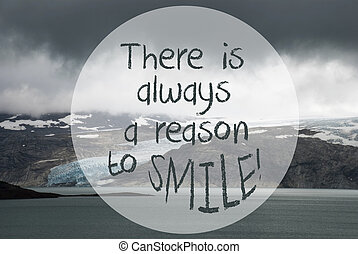 Glacier, Lake, Quote Always Reason To Smile - English Quote ...