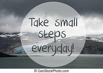 Glacier, Lake, Take Small Steps Everyday, Norway Landscape...