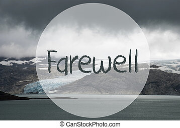 Glacier, Lake, Text Farewell, Norway, Cloudy Sky - English ...