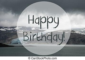 Glacier, Lake, Text Happy Birthday, Norway, Rough Nature ...