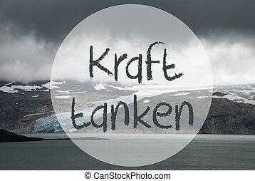 Glacier, Lake, Text Kraft Tanken Means Relax - German Text ...