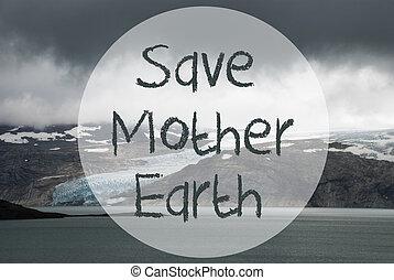 Glacier, Lake, Text Save Mother Earth - English Text Save ...