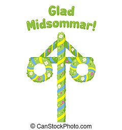 Glad Midsommar (Happy Midsummer in Swedish) Traditional summer solstice celebration in Sweden with flower and ribbon decorated maypole. Cute and simple cartoon greeting card or poster illustration.