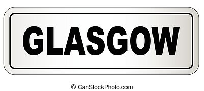 Glasgow City Nameplate - The city of Glasgow nameplate on a...