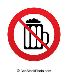 Glass of beer sign icon. No Alcohol drink symbol. Red...