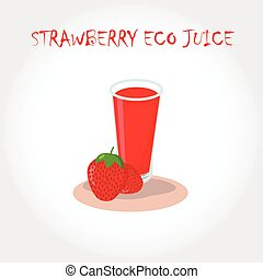 glass of bio fresh strawberry juice. Vector illustration. Text title.