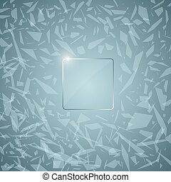 Glass panel on the background of abstract broken glass. Illustration with space in the center for your text. Vector.