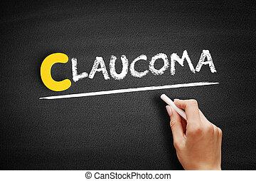 Glaucoma text on blackboard