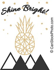 Glitter shimmery pineapple print with shine bright text...