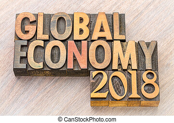 global economy 2018 word abstract in wood type