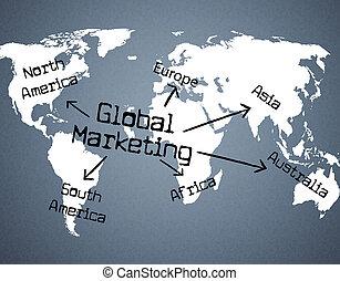 Global Marketing Indicates Planet Globalise And...