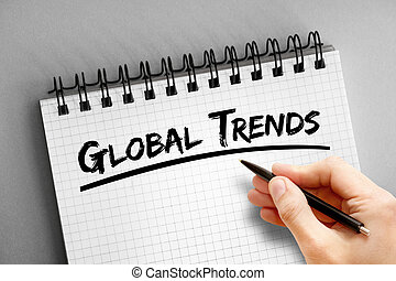 Global trends text on notepad, concept background