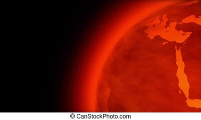 Global Warming. - Spinning Earth very hot and red....