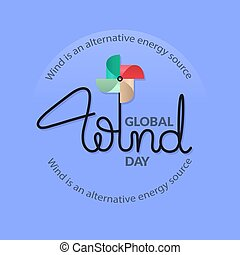 Global Wind Day card. Lettering with colorful pinwheel.