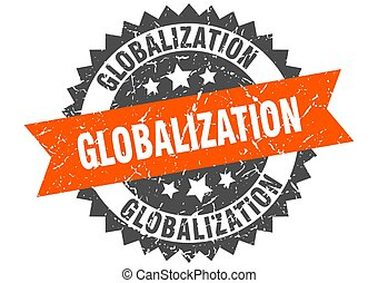globalization stamp. grunge round sign with ribbon - ...