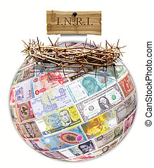globe and crown of thorns - A globe of banknotes with a...