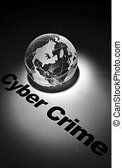 Cyber Crime - globe, concept of Cyber Crime