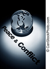 Peace & Conflict - globe, concept of Global Peace & Conflict...