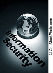 Information Security - globe, concept of Information...