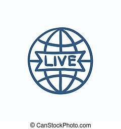 Globe with live sign sketch icon.