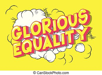 Glorious Equality - Vector illustrated comic book style...