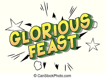 Glorious Feast - Vector illustrated comic book style phrase...