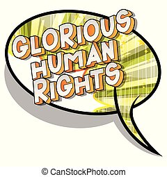 Glorious Human Rights - Vector illustrated comic book style...