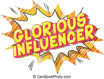 Glorious Influencer - Vector illustrated comic book style...
