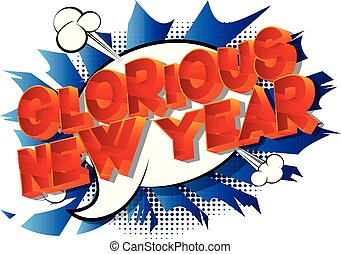 Glorious New Year - Vector illustrated comic book style...