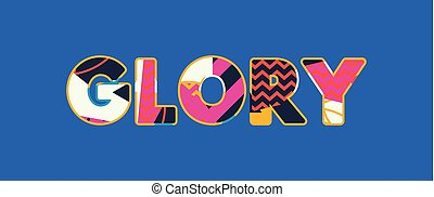 Glory Concept Word Art Illustration - The word GLORY concept...