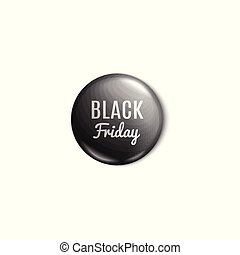 Glossy Black Friday sale badge or pin button 3d realistic vector illustration isolated.