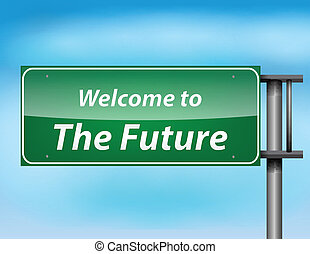 Glossy highway sign with 'welcome to thefuture' text on a...