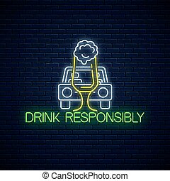 Glowing neon sign of drink responsibly call with car silhouette and glass of beer on dark brick wall background. Prevent drunk driving symbol in neon style. Vector illustration.
