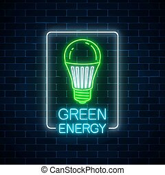 Glowing neon sign of green led light bulb with energy conversation text in rectangle frame. Eco energy concept symbol.