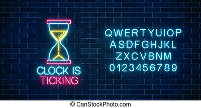 Glowing neon sign with hourglass and clock is ticking text and alphabet. Call to action symbol of sandglass.