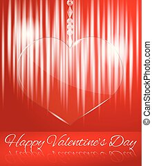 Glowing Transparent Glass Heart on Red with Happy Valentine's Day Greeting