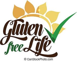 Gluten free life message. Isolated on a white background.