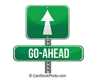 go ahead road sign illustration design over a white...