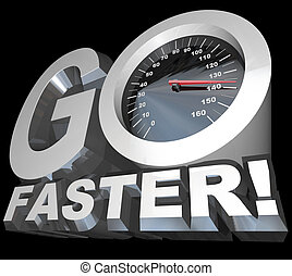 Go Faster Speedometer Racing to Successful Speed - A...