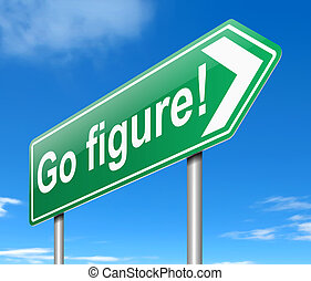 Go figure concept. - Illustration depicting a sign with a go...
