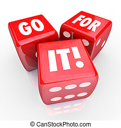 Go For It Red Dice Take Chance Achieve Goal Risk Gamble