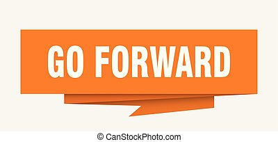 go forward sign. go forward paper origami speech bubble. go...