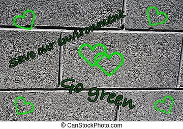 "go green grafiti art brick wall - The words ""save our..."