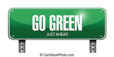 go green just ahead road sign illustration design