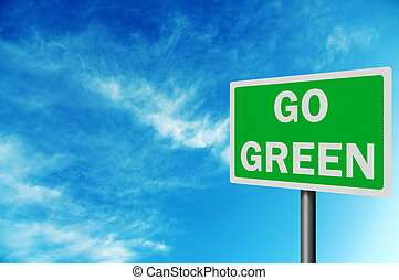 'Go Green' photo realistic sign, with space for your text
