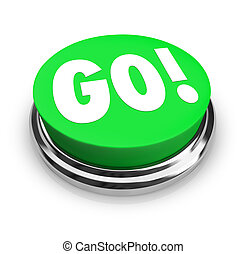 The word Go on a big round green button to represent starting, commencing or beginning an action