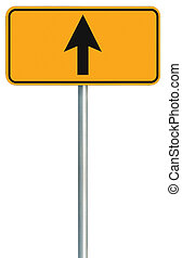 Go straight ahead route road sign, yellow isolated roadside