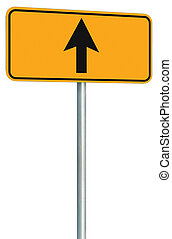 Go straight ahead route road sign, yellow isolated