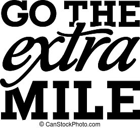 Go the extra mile - motivational saying